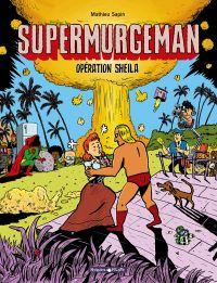 Supermurgeman T4 : Opération Sheila (0), bd chez Dargaud de Sapin, Sapin