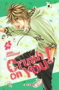 Crush on you ! T4, manga chez Soleil de Kawakami