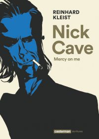 Nick Cave, Mercy on me, bd chez Casterman de Kleist