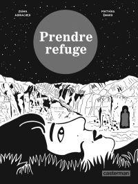 Prendre refuge, bd chez Casterman de Enard, Abirached
