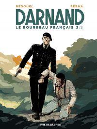 Darnand T2 : Le bourreau français (0), bd chez Rue de Sèvres de Perna, Bedouel, Borra, Bonini