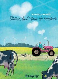 Didier, la 5e roue du tracteur, bd chez Futuropolis de Rabaté, Ravard