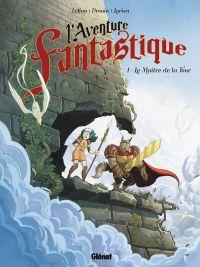 L'Aventure fantastique T1 : Le Maître de la tour (0), bd chez Glénat de Lylian, Drouin, Lorien