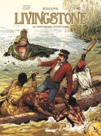 Livingstone, bd chez Glénat de Rodolphe, Teng, Labriet