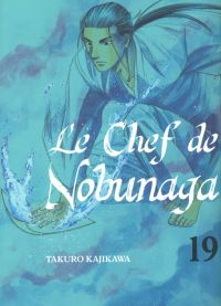 Le chef de Nobunaga T19, manga chez Komikku éditions de Kajikawa