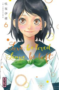 Love,Be Loved Leave,Be Left T6, manga chez Kana de Sakisaka