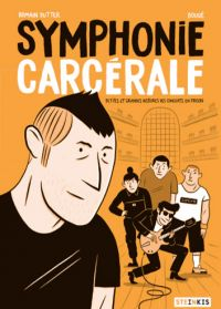 La Symphonie carcérale, bd chez Steinkis de Dutter, Bouqé