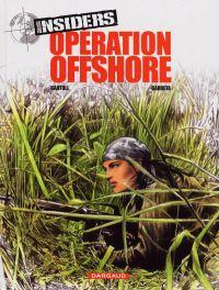Insiders – Saison 1, T2 : Opération Offshore (0), bd chez Dargaud de Bartoll, Garreta, Favrelle