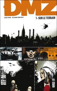 DMZ – Edition Hardcover, T1 : Sur le terrain (0), comics chez Urban Comics de Wood, Burchielli, Cox