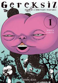 Gereksiz - La dimension invisible T1, manga chez Akata de Furuya