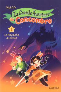 La Grande Aventure de Concombre T1 : Le royaume du Donut (0), bd chez Gallimard de D.G.