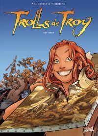 Trolls de Troy T23 : Art brut (0), bd chez Soleil de Arleston, Mourier, Guth