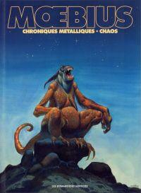 Moebius oeuvres T3 : Chroniques Métalliques ; Chaos (0), bd chez Les Humanoïdes Associés de Moebius