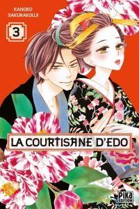La courtisane d'Edo  T3, manga chez Pika de Sakurakouji