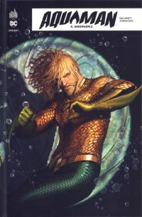 Aquaman Rebirth T3 : Underworld (0), comics chez Urban Comics de Abnett, Sejic