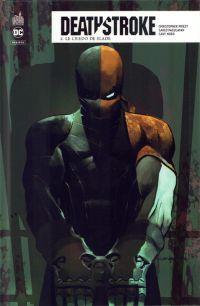 Deathstroke Rebirth T2 : Le credo de Slade (0), comics chez Urban Comics de Priest, Pagulayan, Cowan, Nord, Cox