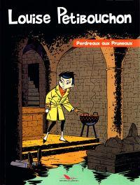 Louise Petibouchon T1 : Perdreaux aux Pruneaux (0), bd chez Les éditions du Long Bec de Depelley, Albert