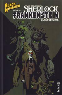 Black Hammer présente  : Sherlock Frankenstein & la Ligue du mal (0), comics chez Urban Comics de Lemire, Rubin, Mignola