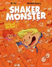 Shaker Monster T3 : Joyeux bazar ! (0), bd chez Gallimard de Mr Tan, Domecq