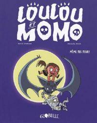 Loulou et Momo T1 : Même pas peur ! (0), bd chez Tourbillon de Eparvier, Roux, Lecloux