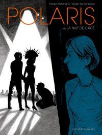 Polaris - La Nuit de Circé, bd chez Delcourt de Vehlmann, de Bonneval