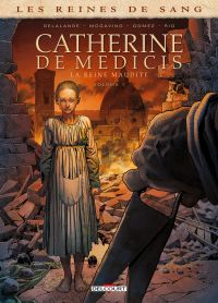 Les Reines de sang - Catherine de Médicis T1 : Catherine de Médicis, la Reine maudite - Tome 1 (0), bd chez Delcourt de Delalande, Mogavino, Gomez, Rio
