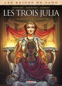 Reines de sang - Les trois Julia T1 : La princesse de la poussière (0), bd chez Delcourt de Blengino, Sarchione, Georges