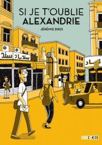 Si je t'oublie Alexandrie, bd chez Steinkis de Dres