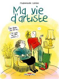 Ma vie d'artiste, bd chez Delcourt de Mademoiselle Caroline