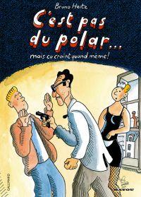 C'est pas du polar... mais ça craint quand même, bd chez Gallimard de Heitz