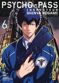Psycho-pass Inspecteur Shinya Kôgami  T6, manga chez Kana de Gotô, Sai