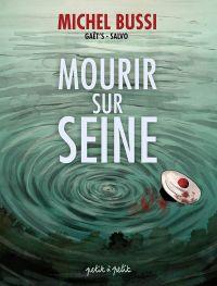 Mourir sur Seine T1, bd chez Petit à petit de Gaët's, Salvo