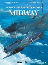 Les Grandes batailles navales T8 : Midway (0), bd chez Glénat de Delitte, Baiguera, Bechu