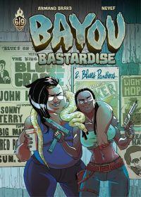 Bayou Bastardise T2 : Blues panthers (0), bd chez Ankama de Brard, Neyef