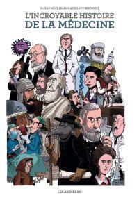 L'Incroyable histoire de la médecine, bd chez Les arènes de Fabiani, Bercovici, Lebeau