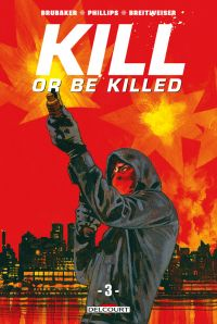 Kill or Be Killed T3, comics chez Delcourt de Brubaker, Phillips, Breitweiser