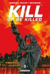 Kill or Be Killed T3, comics chez Delcourt de Brubaker, Phillips, Breitweiser