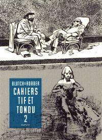Tif et Tondu T2 : Les cahiers (2/3) (0), bd chez Dupuis de Robber, Blutch