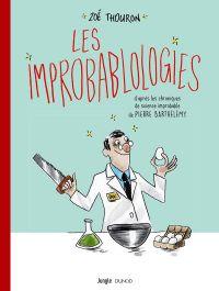 Les Improbablologies, bd chez Jungle de Thouron, Barthélémy