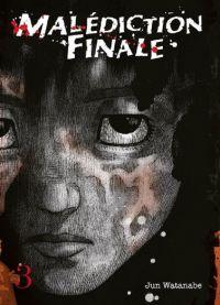 Malédiction finale T3, manga chez Komikku éditions de Watanabe