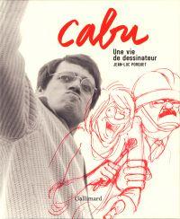 Cabu : Une vie de dessinateur (0), bd chez Gallimard de Porquet, Cabu