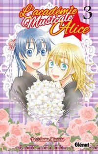 L'académie musicale Alice T3, manga chez Glénat de Higuchi