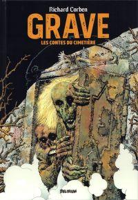 Grave  / Denaeus : Les contes du cimetière (0), comics chez Delirium de Corben Reed, Strnad, Shields, Corben