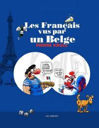 Les Français vus par les belges, bd chez Les arènes de Kroll
