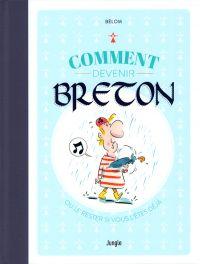 Comment devenir breton : Ou le rester si vous l'êtes déjà (0), bd chez Jungle de Bélom