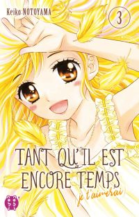 Tant qu'il est encore temps (je t'aimerai) T3 :    (0), manga chez Nobi Nobi! de Notoyama