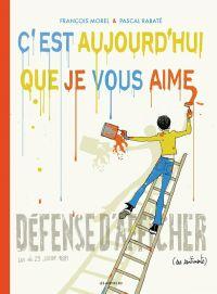 C'est aujourd'hui que je vous aime, bd chez Les arènes de Morel, Rabaté