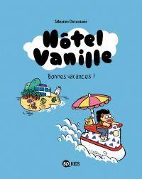 Hotel Vanille : Bonne vacances ! (0), bd chez BD Kids de Chrisostome