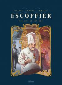 Escoffier, bd chez Glénat de Rutile, Charve, Comtois