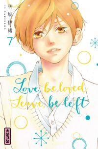 Love,Be Loved Leave,Be Left T7, manga chez Kana de Sakisaka